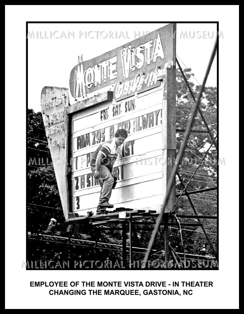 Employee Of The Monte Vista Drive In Theater Changing The Marquee Gastonia Nc Millican Pictorial History Museum